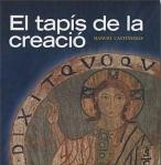 Portada del llibre de M. Castiñeiras El tapís de la creació (versió cat.)