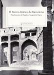 Portada del llibre d'Agustín Cócola - El barrio Gótico de Barcelona. Planificación del pasado e imagen de marca