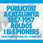 Futlletó de l'exposició Publicitat a Catalunya (1857-1957). Roldós i els pioners